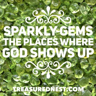 Sparkly Gems–The Places Where God's Goodness Shines